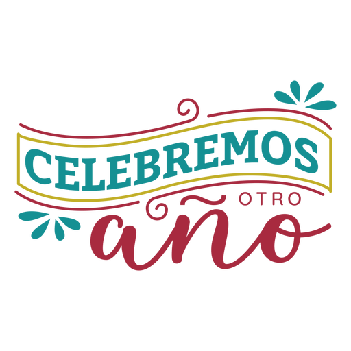 Celebremos otro ano ribbon lettering Transparent PNG
