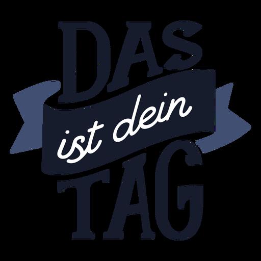 Das ist dein tag lettering Transparent PNG