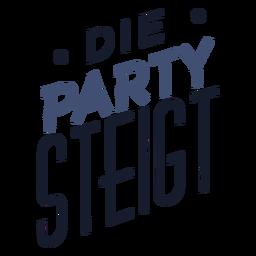 Die party steigt lettering