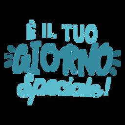 E il tuo giorno speciale lettering