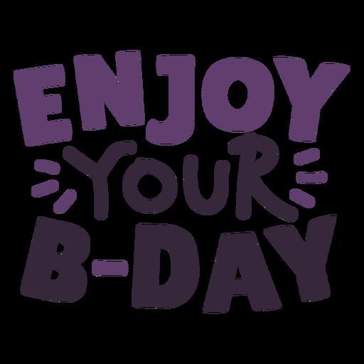 Enjoy your bday lettering Transparent PNG