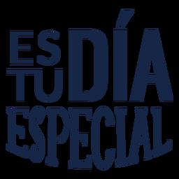 Es tu dia especial lettering