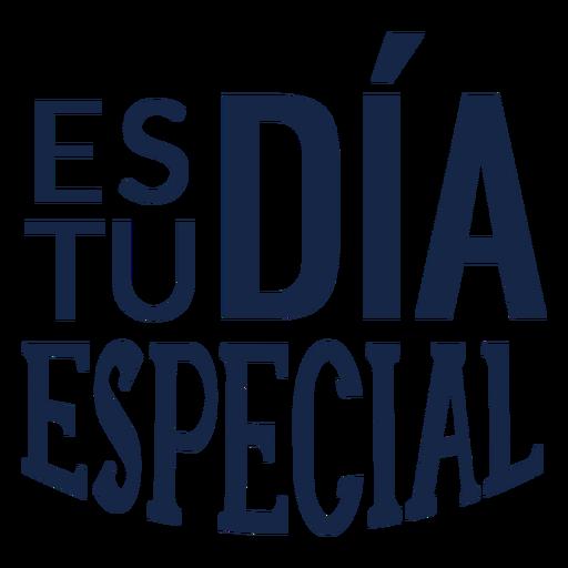 Es tu dia especial lettering Transparent PNG