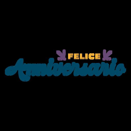 Felice anniversario lettering Transparent PNG