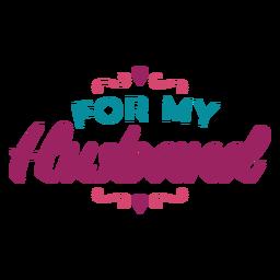 Für meinen Mann Schriftzug