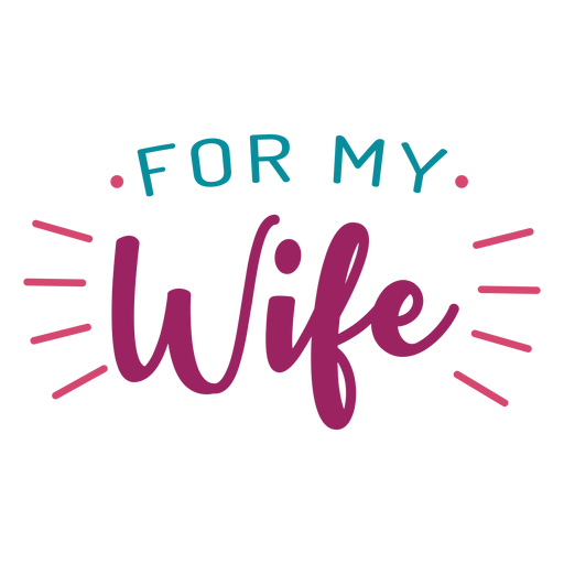 For my wife lettering Transparent PNG