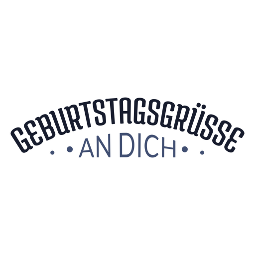 Geburtstagsgrusse an dich lettering Transparent PNG