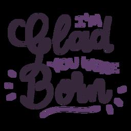 Que bom que você nasceu letras
