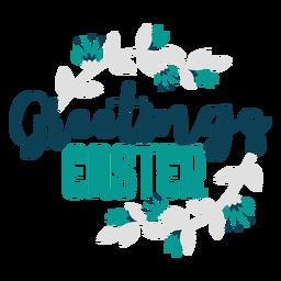 Grüße Ostern Blumen Schriftzug