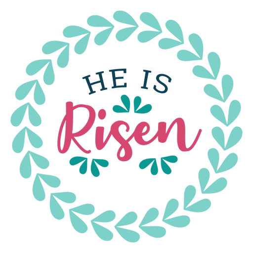 He is risen badge lettering Transparent PNG