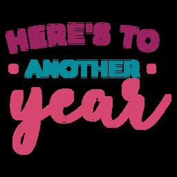 Heres zu einem weiteren Jahr Schriftzug