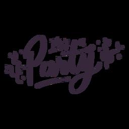 Es ist ein Party-Schriftzug