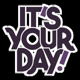 Es ist dein Tag Schriftzug