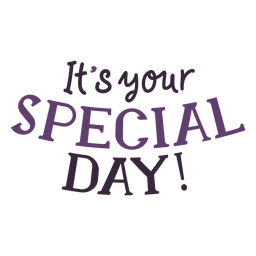 Its your special day lettering