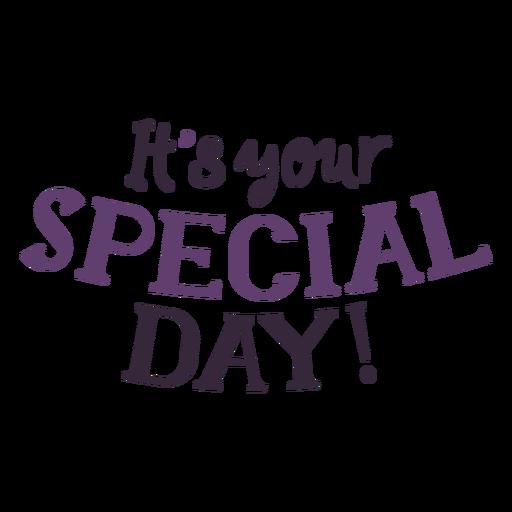 É o seu dia especial lettering Transparent PNG