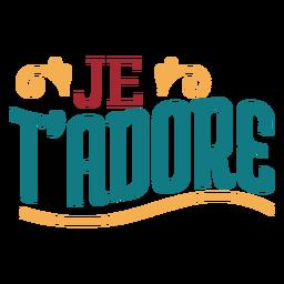 Letras de Je Tadore