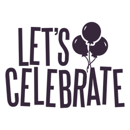 Lets celebrate balloons lettering
