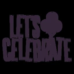 Lets feiern die Beschriftung von Ballons