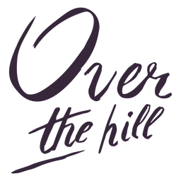 Over the hill lettering