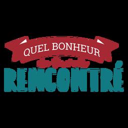 Letras de Quel Bonheur de tavoir rencontre