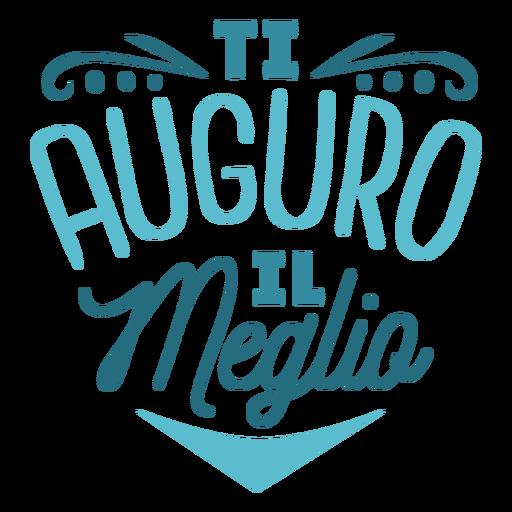 Ti auguro il meglio lettering Transparent PNG
