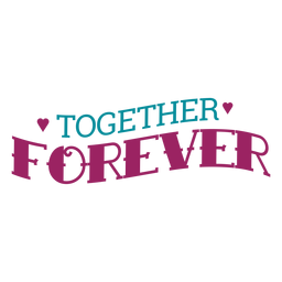 Together forever lettering