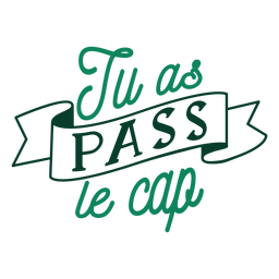 Tu as pass le cap lettering