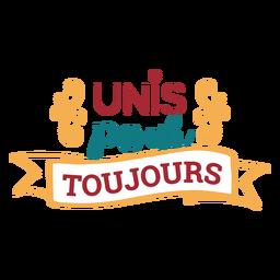 Unis pour tojours lettering