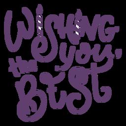Te deseo las mejores letras.