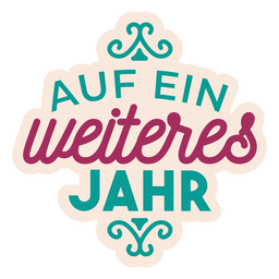 Etiqueta engomada alemana del texto de Auf ein weiteres jahr