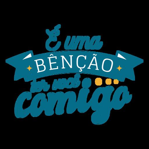 Etiqueta engomada de la cinta del texto portugués de E uma bencao ter voce comigo Transparent PNG
