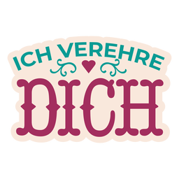 Ich verehre dich german text heart sticker