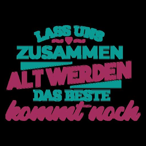 Lass uns zusammen alt werden das beste kommt noch german text heart sticker Transparent PNG