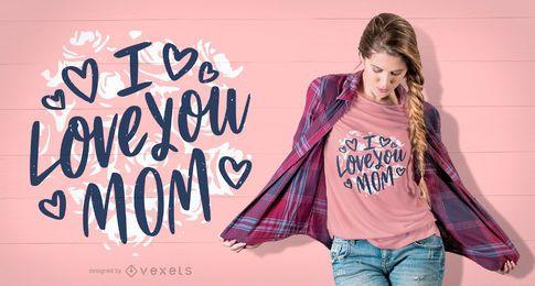 Te amo mamá camiseta diseño