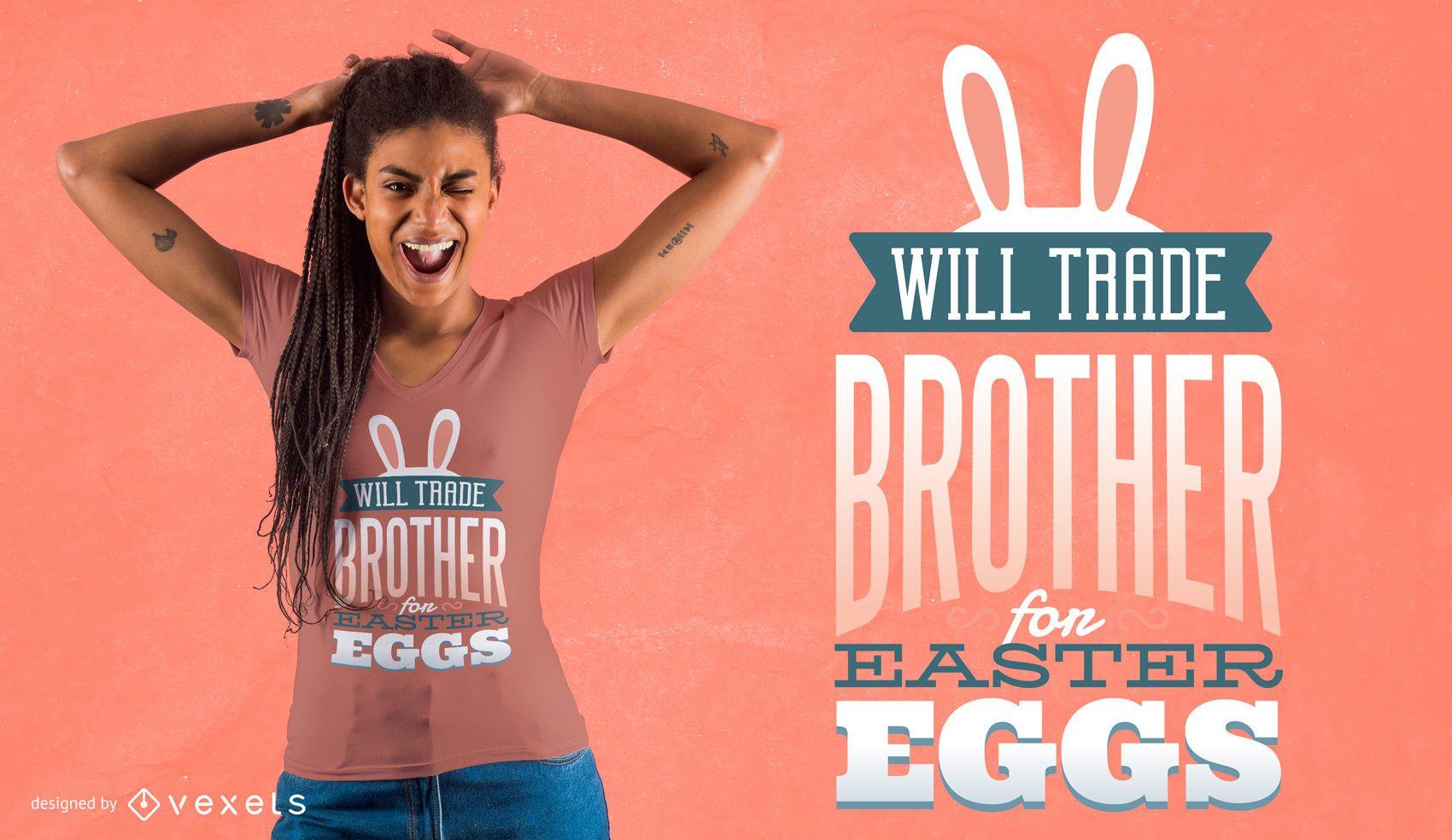 Trade Brother for Eggs diseño de camiseta