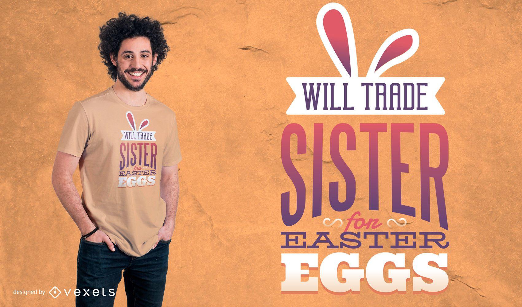Trade Sister for Eggs T-Shirt Design