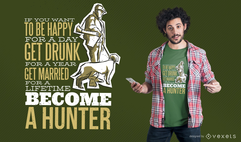 Hunter Quote T-Shirt Design