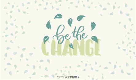 Seien Sie die Änderung-Briefgestaltung