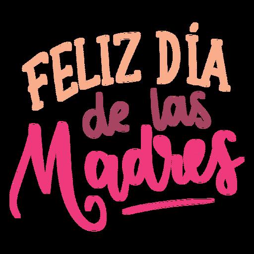 Pegatina con texto en español de feliz dia de las madres Transparent PNG