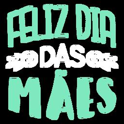 Autocolante de texto em portugues Feliz dia maes