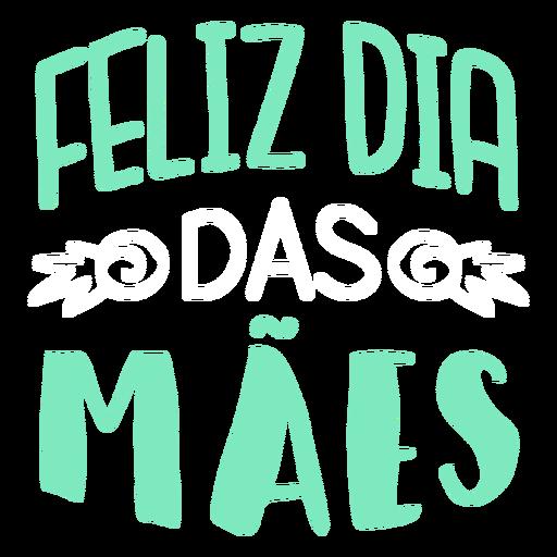 Portugiesischer Textaufkleber Feliz Dia Maes Transparent PNG
