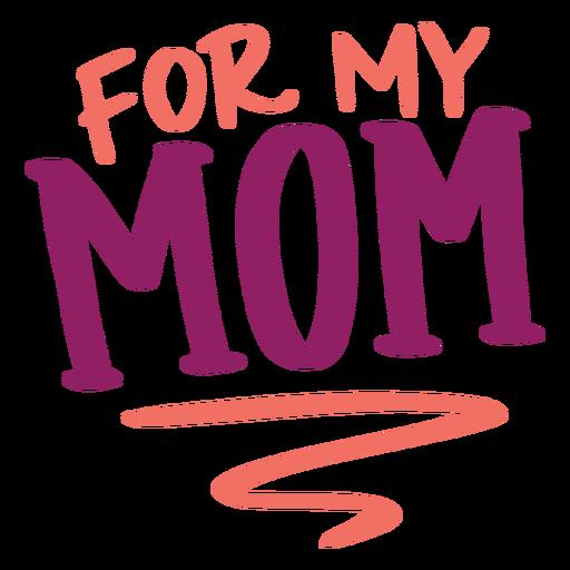 Für meinen englischen Textaufkleber meiner Mutter Transparent PNG