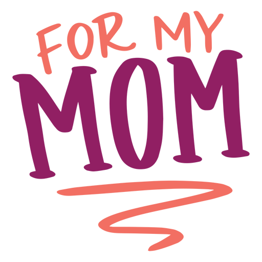 For my mom english text sticker Transparent PNG