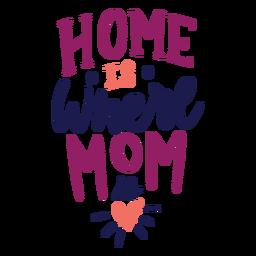La casa es donde mamá está la pegatina de texto del corazón inglés