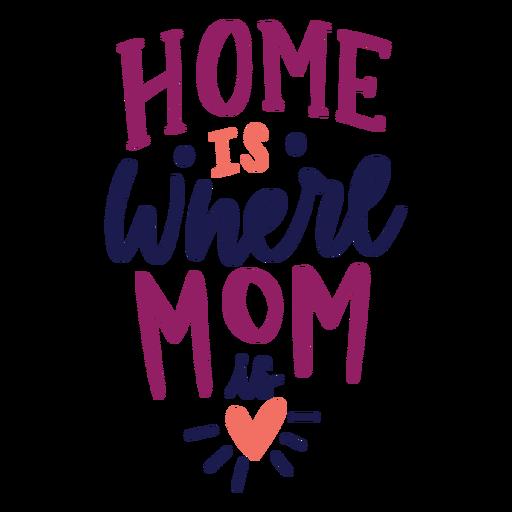 El hogar es donde mamá está pegatina de texto de corazón en inglés