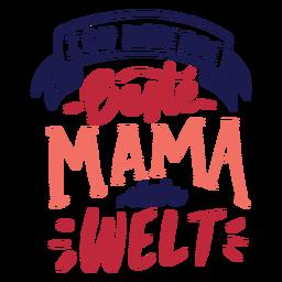Ich habe die beste Mama der Welt deutscher Textaufkleber