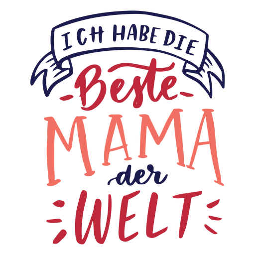 Ich habe die beste Mama der Welt deutscher Textaufkleber Transparent PNG