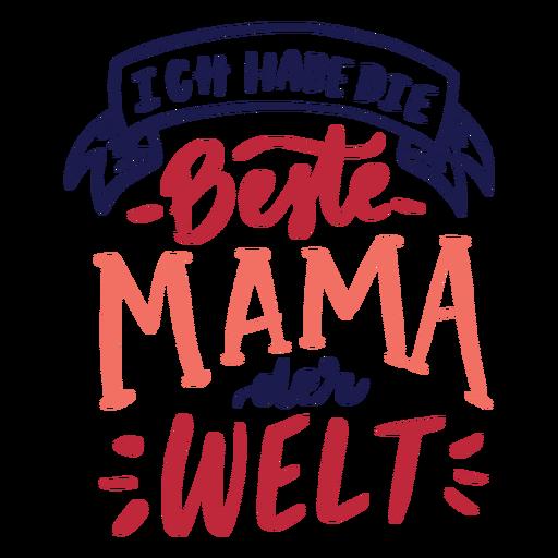 Ich habe die beste mama der welt pegatina de texto alemán Transparent PNG