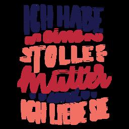 Ich habe eine tolle mutter und ich liebe sie german heart text sticker