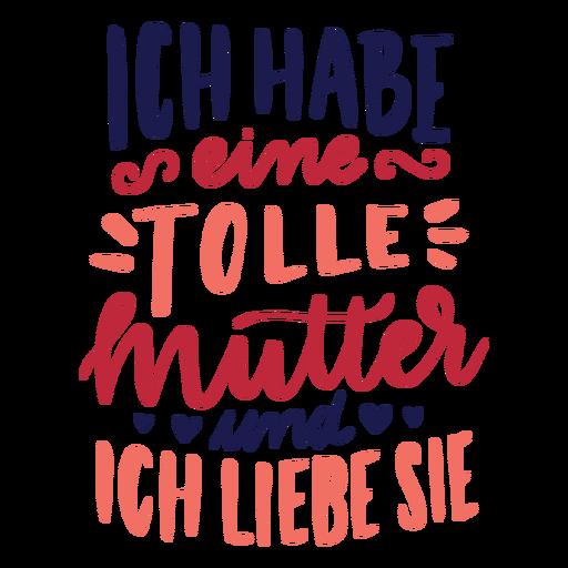 Ich habe eine tolle Mutter und ich liebe sie deutsche Herz Text Aufkleber Transparent PNG